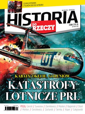 """Okładka miesięcznika """"Historia Do Rzeczy"""" nr 4/2016 (38)"""