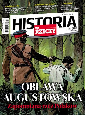"""Okładka miesięcznika """"Historia Do Rzeczy"""" nr 7/2017 (53)"""